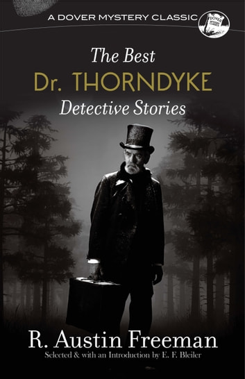 The Best Dr. Thorndyke Detective Stories ebook by R. Austin Freeman