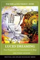 Lucid Dreaming: New Perspectives on Consciousness in Sleep [2 volumes] ebook by Ryan Hurd,Kelly Bulkeley