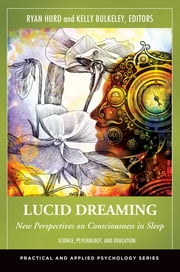Lucid Dreaming - New Perspectives on Consciousness in Sleep ebook by Ryan Hurd,Kelly Bulkeley