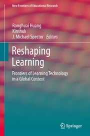 Reshaping Learning - Frontiers of Learning Technology in a Global Context ebook by