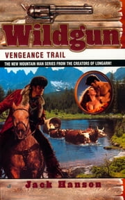 Wildgun 02: Vengeance Trail ebook by Jack Hanson