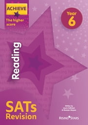 Achieve Reading SATs Revision The Higher Score Year 6 ebook by Laura Collinson, Shareen Mayers