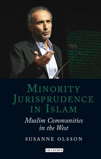 Minority Jurisprudence in Islam - Muslim Communities in the West ebook by Susanne Olsson