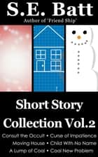 Short Story Collection Vol. 2 ebook by S.E. Batt