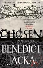 Chosen - An Alex Verus Novel from the New Master of Magical London ebook by Benedict Jacka