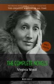 Virginia Woolf: The Complete Novels + A Room of One's Own ebook by Virginia Woolf
