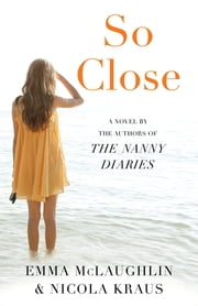 So Close ebook by Emma McLaughlin,Nicola Kraus