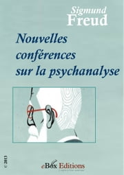 Nouvelles conférences sur la psychanalyse ebook by Kobo.Web.Store.Products.Fields.ContributorFieldViewModel