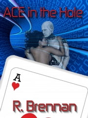 ACE in the Hole ebook by R. Brennan