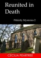 Reunited in Death ebook by Cecilia Peartree