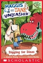 Digging for Dinos: A Branches Book (Haggis and Tank Unleashed #2) ebook by Jessica Young, James Burks