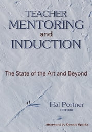 Teacher Mentoring and Induction - The State of the Art and Beyond ebook by Mr. Hal Portner