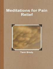 Meditations for Pain Relief ebook by Tami Brady
