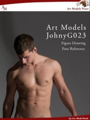 Art Models JohnyG023 - Figure Drawing Pose Reference ebook by Douglas Johnson