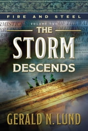 Fire and Steel, Volume 2: The Storm Descends ebook by Gerald N. Lund