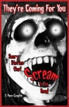 They're Coming For You: Scary Stories that Scream to be Read ebook by O. Penn-Coughin