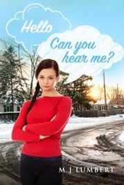 Hello - Can You Hear Me? ebook by M J Lumbert
