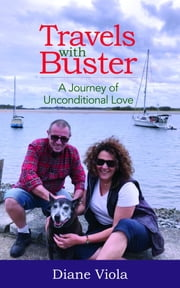 Travels with Buster - A Journey of Unconditional Love ebook by Diane Viola