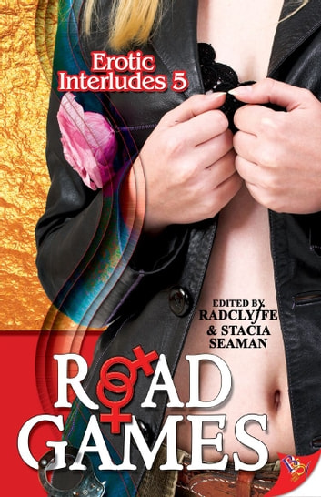 Erotic Interludes 5: Road Games eBook by