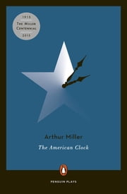 The American Clock ebook by Arthur Miller