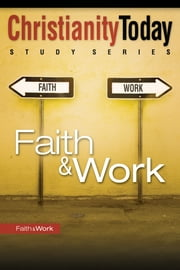 Faith and Work ebook by Christianity Today Intl.