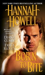 Born to Bite ebook by Hannah Howell, Erica Ridley, Diana Cosby