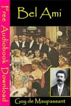 Bel Ami - [ Free Audiobooks Download ] ebook by Guy De Maupassant