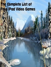 The Complete List of Free iPad Video Games ebook by Sean Mosley
