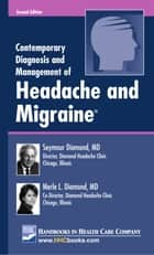 Contemporary Diagnosis and Management of Headache and Migraine®, 2nd edition ebook by Seymour Diamond, MD,Merle L. Diamond, MD