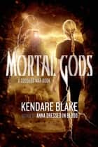Mortal Gods ebook by Kendare Blake
