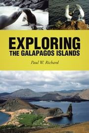 Exploring the Galapagos Islands ebook by Paul W. Richard