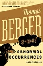 Abnormal Occurrences ebook by Thomas Berger
