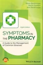 Symptoms in the Pharmacy - A Guide to the Management of Common Illnesses ebook by