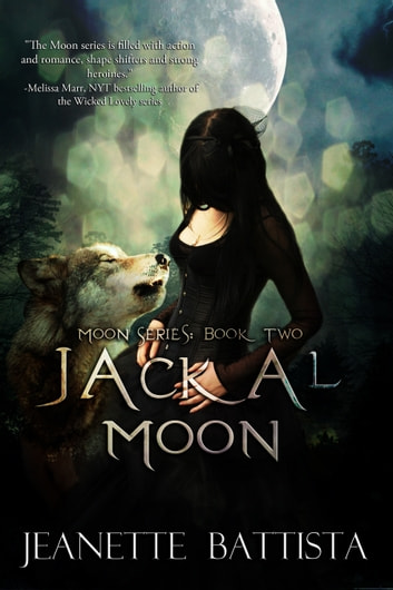 Jackal Moon (Book 2 of the Moon series) ebook by Jeanette Battista