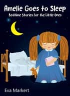 Amelie Goes to Sleep ebook by Eva Markert