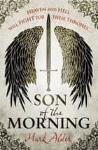 Son of the Morning ebook by Mark Alder