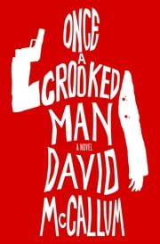 Once a Crooked Man - A Novel ebook by David McCallum