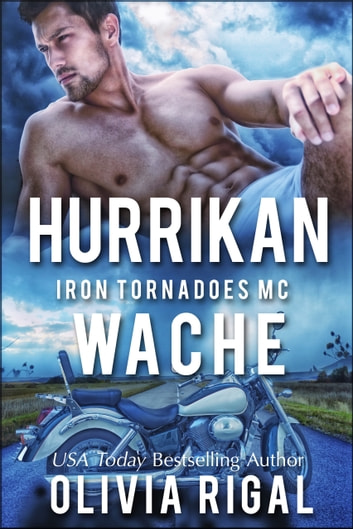 Iron Tornadoes – Hurrikan-Wache eBook by Olivia Rigal
