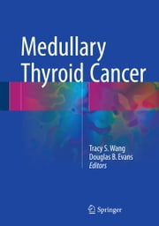 Medullary Thyroid Cancer ebook by Tracy S. Wang,Douglas B. Evans