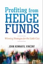 Profiting from Hedge Funds ebook by John Konnayil Vincent