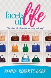 Facets of Life ebook by Renna Roberts-Gore
