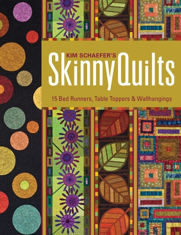 Kim schaefers skinny quilts ebook by kim schaefer 9781607054405 kim schaefers skinny quilts 15 bed runners table toppers wallhangings ebook by kim fandeluxe Choice Image