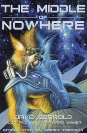 The Middle of Nowhere ebook by David Gerrold, Spider Robinson