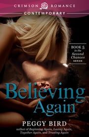 Believing Again - Book 5 in the Second Chances series ebook by Peggy Bird