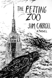 The Petting Zoo - A Novel ebook by Jim Carroll,Patti Smith