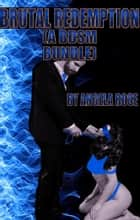 Brutal Redemption (A BDSM Bundle) ebook by Angela Rose