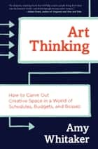 Art Thinking ebook by Amy Whitaker