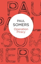 Operation Piracy ebook by Paul Somers