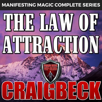 The Law of Attraction: The Secret to Manifesting Magic, Money and Love audiobook by Craig Beck