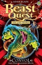 Beast Quest: Convol the Cold-blooded Brute - Series 7 Book 1 ebook by Adam Blade